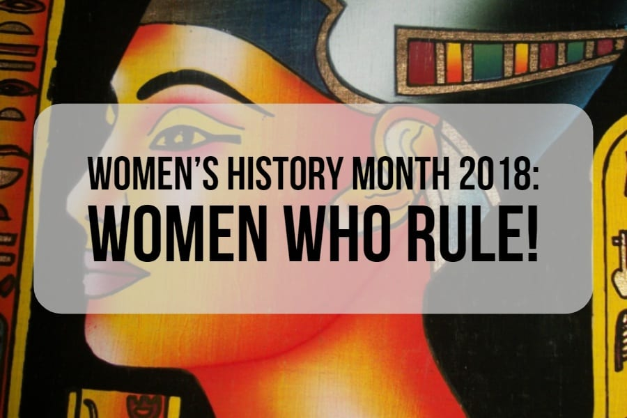 Celebrate Women Rulers for Women's History Month